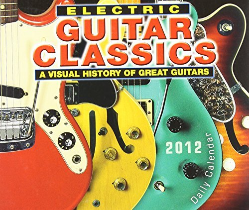 Preisvergleich Produktbild Electric Guitar Classics 2012 Box/Daily (calendar) by Jawbone Press (2011-09-01)