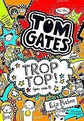 Trop top ! (pas vrai ?). Tom Gates, tome 4 (4)
