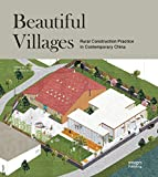 Beautiful villages : Rural Constructions Practice in Contemporary China