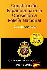 Constitución Española para la Oposición a Policía Nacional: 54 nuevos test: Volume 5 (Oposiciones Policía Nacional) Tapa blanda