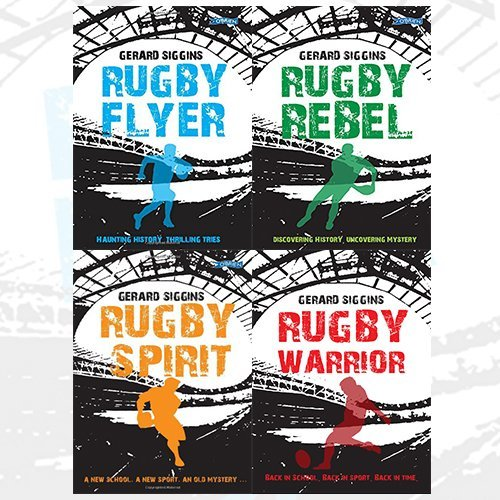 Rugby Spirit Series Gerard Siggins Collection 4 Books Bundle (Rugby Flyer: Haunting history, thrilling tries, Rugby Rebel: Discovering History - Uncovering Mystery, Rugby Warrior: Back in school. Back in sport. Back in time., Rugby Spirit: A new school, a new sport, an old mystery...)