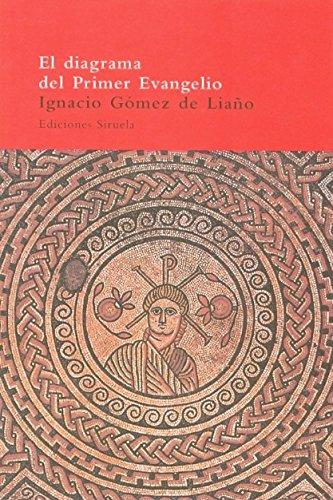 El diagrama del primer Evangelio: y las imágenes de Jesús en el cristianismo primitivo (El Árbol del Paraíso) por Ignacio Gómez de Liaño