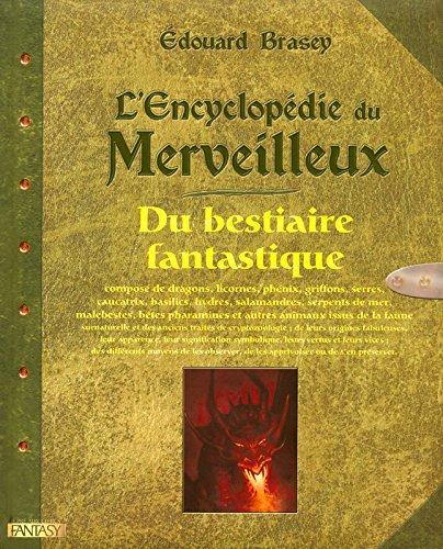 L'Encyclopédie du Merveilleux : Du bestiaire fantastique