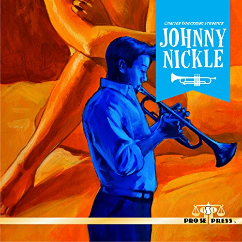 Charles Boeckman Presents Johnny Nickle, Volume 1: Book 1 - Brad Mengel - Unabridged