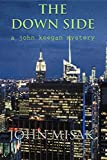The Down Side: (Book 4 in the John Keegan Mystery Series)