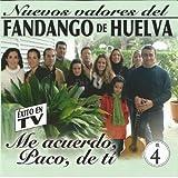 Nuevos Valores del Fandango de Huelva Vol 4: 'Me Acuerdo, Paco, De Tí'