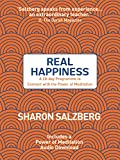 Real Happiness: A 28-day Programme to Connect with the Power of Meditation