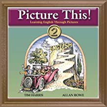 Picture This! 2: Learning English Through Pictures Audio CD by Tim Harris (August 01,2006)
