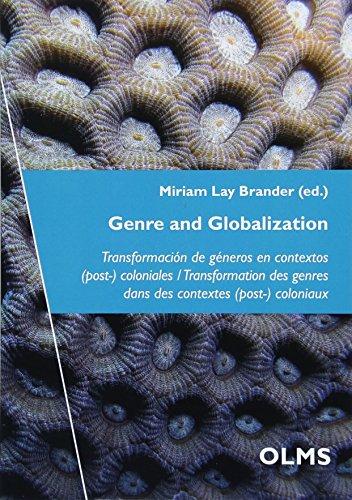 Genre and Globalization: Transformación de géneros en contextos (post-) coloniales / Transformation des genres dans des contextes (post-) coloniaux. (Potsdamer Inter- Und Transkulturelle Tex)