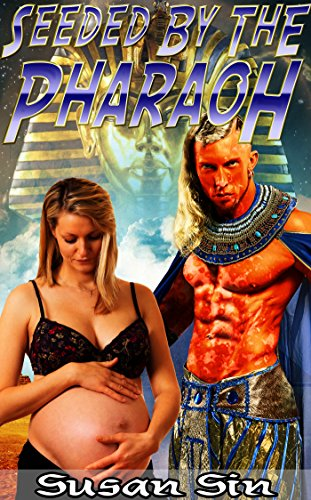 en And Seeded By The Pharaoh (SciFi, BBW,Group Mating, Pregnancy, Pharaoh) (English Edition) ()