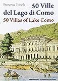 50 ville del lago di Como. Ediz. italiana e inglese