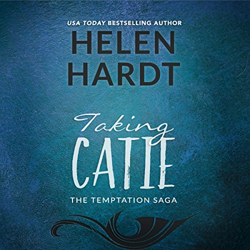 Taking Catie: The Temptation Saga, Book 3
