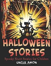 Halloween Stories: Spooky Short Stories for Children: Volume 6 (Halloween Short Stories for Kids) by Uncle Amon (2015-08-19)