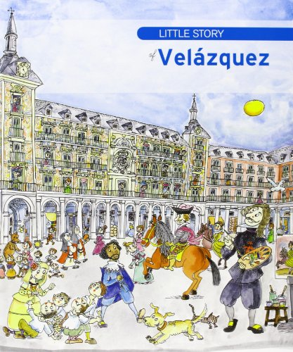 Little Story of Velázquez (Petites històries) por Aa.Vv.