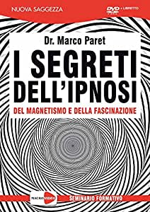 Dr Marco Paret - I Segreti Dell'Ipnosi