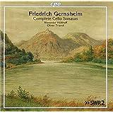 Friedrich Gernsheim : Intégrale des sonates pour violoncelle. Hülshoff, Triendl.
