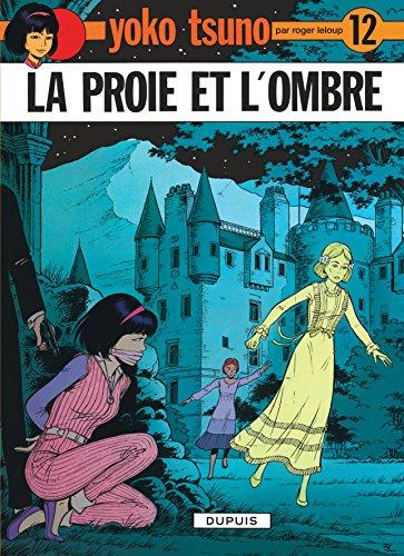 Yoko Tsuno, tome 12 : La proie et l'ombre par Roger Leloup
