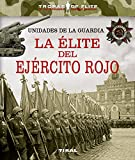 Unidades de la guardia. La élite del ejército rojo (Tropas de élite)
