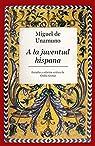 Miguel de Unamuno. A la Juventud Hispana