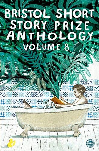 Bristol Short Story Prize: Volume 8