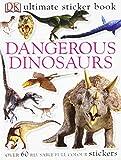 Dangerous Dinosaurs Utlimate Sticker Book (Ultimate Sticker Books)