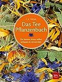 Das Teepflanzenbuch: Die besten Arten selbst anbauen & verwenden (BLV)