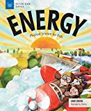 Energy: Physical Science for Kids (Picture Book Science) (English Edition)
