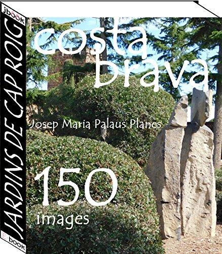 Couverture du livre Costa Brava: Jardins de Cap Roig   (150 images)