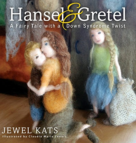 Hansel and Gretel: A Fairy Tale with a Down Syndrome Twist (Fairy Ability Tales, Band 5)