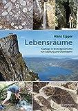Lebensräume: Ausflüge in die Erdgeschichte von Salzburg und Oberbayern