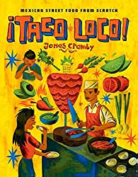 Taco Loco: Mexican Street Food from Scratch by Jonas Cramby (2016-04-14)