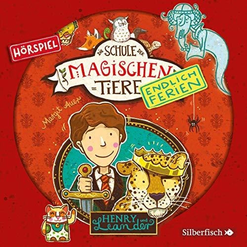 Henry und Leander - Das Hörspiel: 1 CD (Die Schule der magischen Tiere. Endlich Ferien - Hörspiele, Band 3)