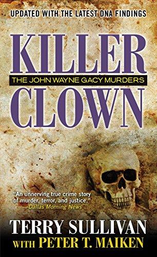 Killer Clown: The John Wayne Gacy Murders (John Autobiographie Wayne)