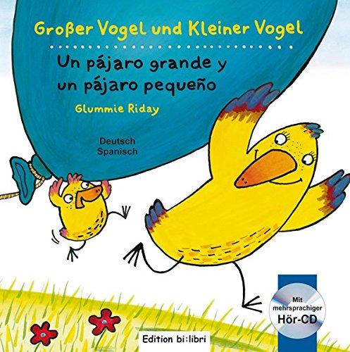 Großer Vogel und Kleiner Vogel: Kinderbuch Deutsch-Spanisch mit Audio-CD