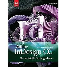 Adobe InDesign CC - der offizielle Einsteigerkurs (mit DVD)