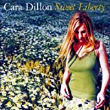 Songtexte von Cara Dillon - Sweet Liberty