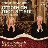 Anne Sofie von Otter : Ombre de mon amant (Airs Baroques Français)