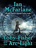 Toby Fisher and the Arc Light - Book 1