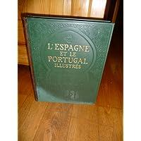 L'Espagne et le portugal illustrés, par p. jousset. editions Larousse, très riche iconographie.