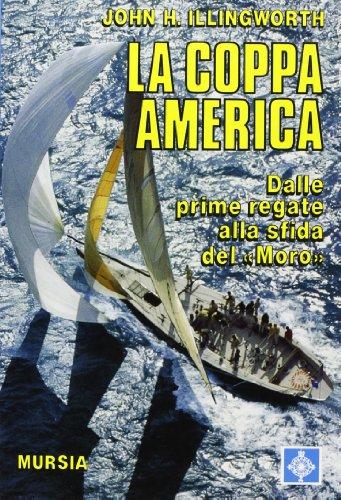 La coppa America. Dalle prime regate alla sfida del usato  Spedito ovunque in Italia