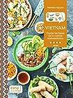 Easy Vietnam - Toutes les bases de la cuisine vietnamienne