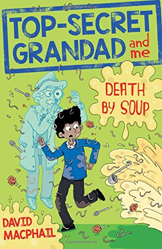 (Top-Secret Grandad and Me: Death by Soup (Kelpies))