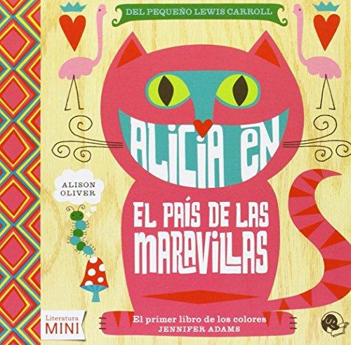 Alicia en el país de las maravillas: El primer libro de los colores