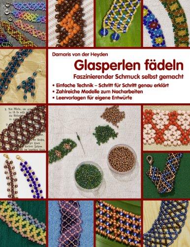 Glasperlen fädeln: Faszinierender Schmuck selbst gemacht
