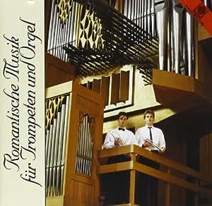 Romantische Musik für Orgel und Trompeten (Operntranskriptionen und Originalwerke)