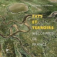 Pays et terroirs méconnus de France par Georges Feterman