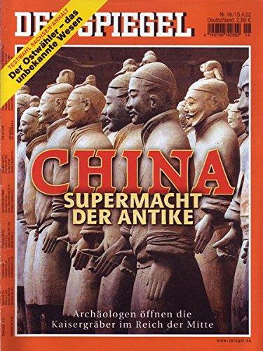 Der Spiegel Nr. 16/2002 15.04.2002 China: Supermacht der Antike - Archäologen öffnen die Kaisergräber im Reich der Mitte Antik China