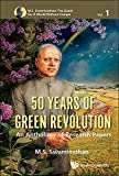 #8: 50 Years of Green Revolution: An Anthology of Research Papers (M.S. Swaminathan: The Quest for a World Without Hunger)