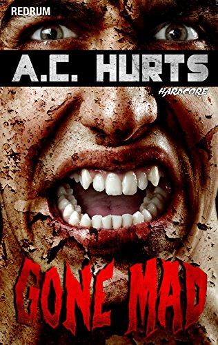 Gone Mad: Horror - Thriller - Hardcore - Erotik - Extrem - Überarbeitete Neuauflage 2017