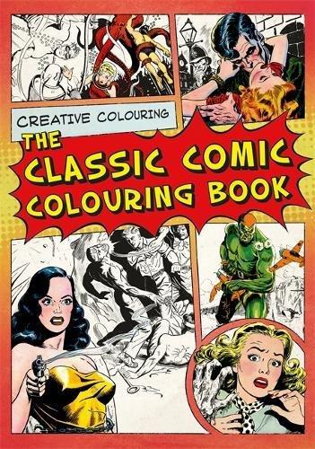 The Classic Comic Colouring Book: Creative Colouring por Various Illustrators